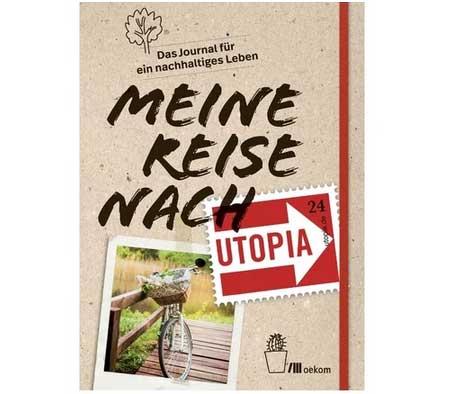 Utopia Meine Reise nach Utopia - Buch